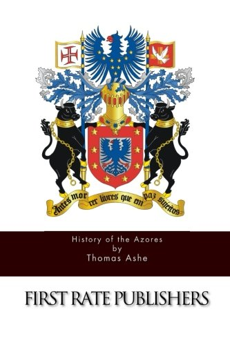 History of the Azores (Paperback): Thomas Ashe