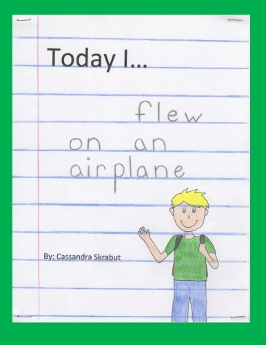 9781511516914: Today I...Flew on an Airplane (Volume 1)