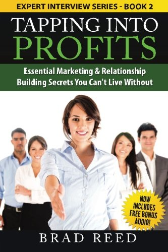 9781511517898: Tapping Into Profits: Essential Marketing & Relationship Building Secrets You Can't Live Without (Expert Interview Series) (Volume 2)