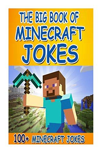 9781511517959: The Big Book Of Minecraft Jokes: 100+ Minecraft Jokes (An Unofficial Minecraft Book) (Minecraft Books for Kids, Minecraft, Minecraft Books Paperback, ... Minecraft Novels Paperback, Minecraft Book)