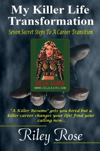 9781511518444: My Killer Life Transformation: Seven Steps to a Career Transition (Killer Resume, Killer Life) (Volume 2)