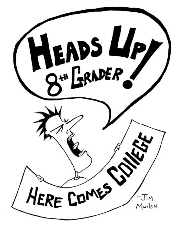 9781511518956: Heads Up 8th Grader!: Here Comes College