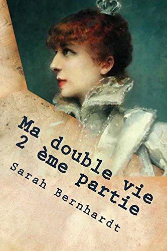 Ma Double Vie 2 Eme Partie: Bernahardt, Mrs Sarah