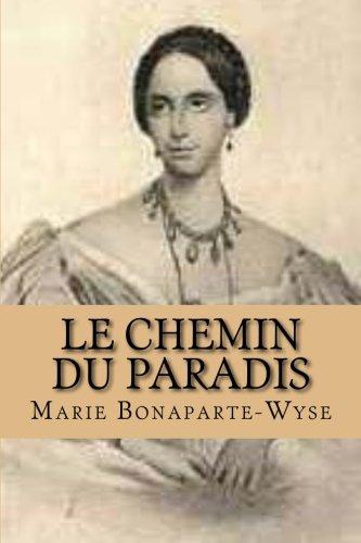 Le Chemin Du Paradis (Paperback): Mrs Marie Bonaparte-Wyse