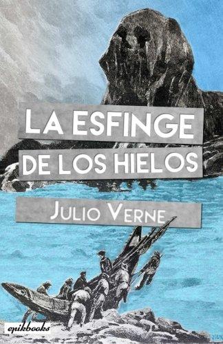 9781511519946: La esfinge de los hielos: Ilustrado (Spanish Edition)
