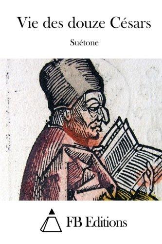 9781511522441: Vie des douze Césars (French Edition)