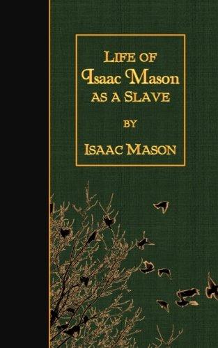 Life of Isaac Mason as a Slave: Isaac Mason