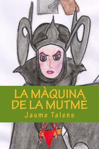 9781511525404: La Màquina de la Mutmé: La maquina de la Mutme (Catalan Edition)