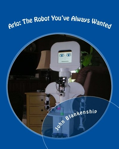 9781511526470: Arlo: The Robot You've Always Wanted