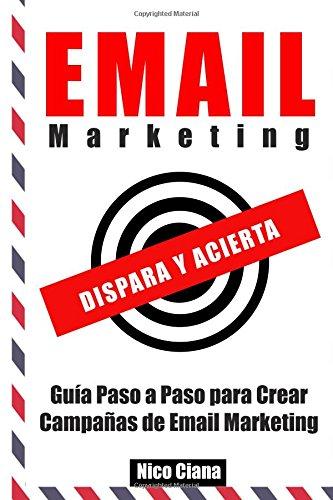 9781511526708: Email Marketing: Dispara y Acierta (Spanish Edition)