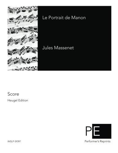 Le Portrait de Manon (French Edition): Jules Massenet