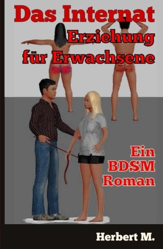 9781511527651: Das Internat - Erziehung für Erwachsene: Ein BDSM-Roman