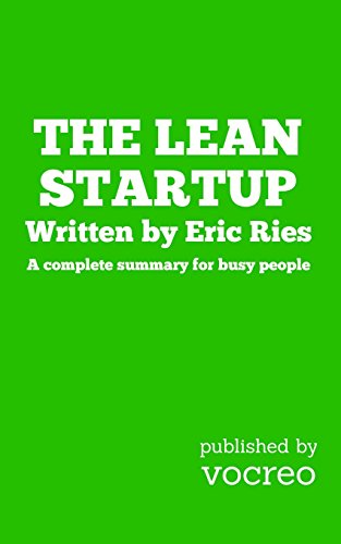 9781511528078: The Lean Startup: A Complete Summary For Busy People