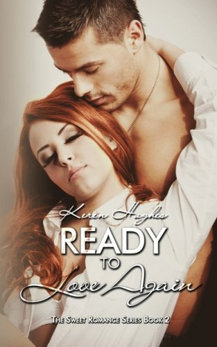 Ready To Love Again (The Sweet Romance Series) (Volume 2): Hughes, Keren
