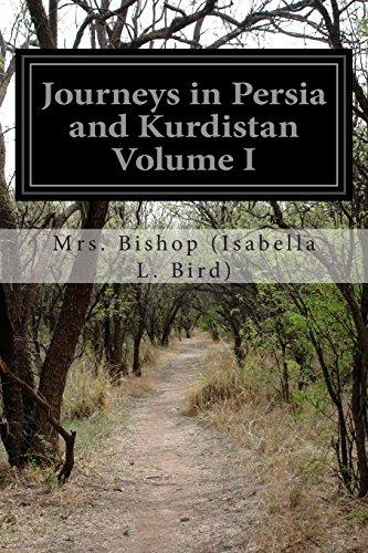 Journeys in Persia and Kurdistan Volume I: Bird), Mrs Bishop