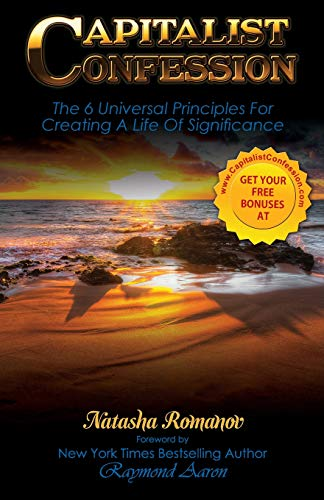 9781511531719: Capitalist Confession: The 6 Universal Principles For Creating A Life Of Significance