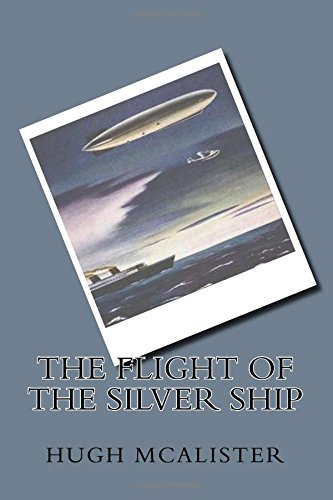 9781511532693: The Flight Of The Silver Ship