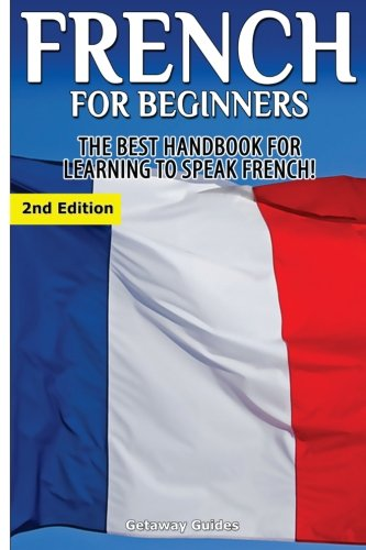 9781511532785: French for Beginners: The Best Handbook for Learning to Speak French!