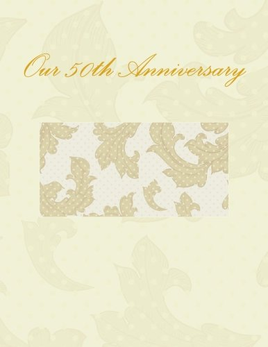 9781511533119: Our 50th Anniversary: Anniversary Guest Book