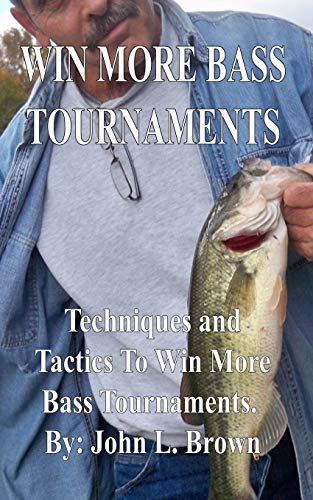 9781511533416: Win More Bass Tournaments: Techniques and tactics to win more bass tournaments.