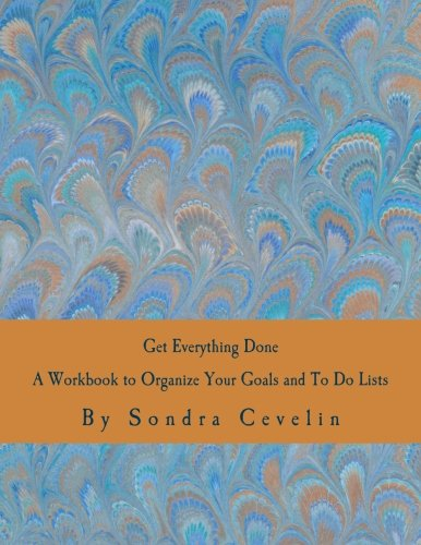 9781511534277: Get Everything Done: A Workbook to Organize Your Goals and To Do Lists