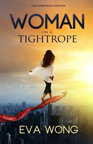 9781511534642: Woman on a Tightrope: Lose Everything and Win