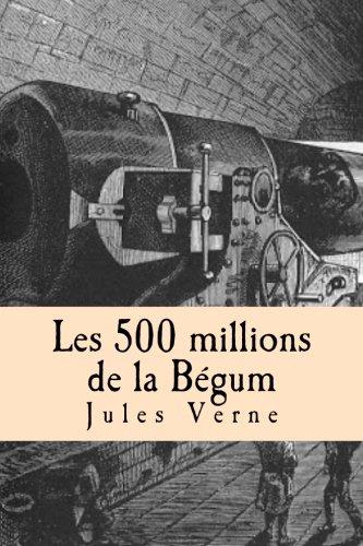 Les 500 Millions de La Begum: Verne, M. Jules
