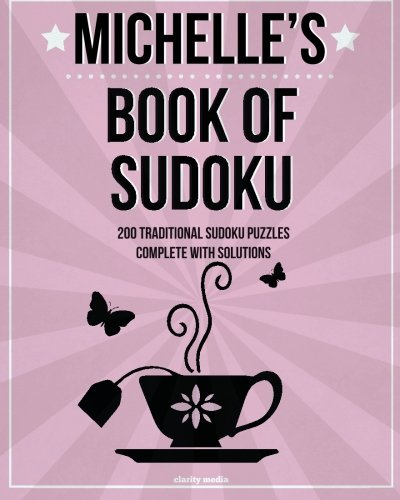 Michelle's Book Of Sudoku: 200 traditional sudoku puzzles in easy, medium & hard: Media, ...