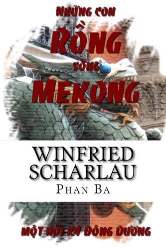 Nhung Con Rong Song Mekong: Mot Hoi: Scharlau, Windfried