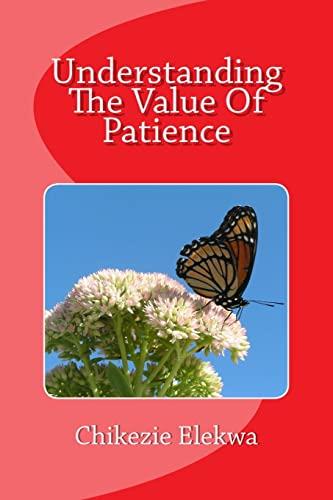 9781511535724: Understanding The Value Of Patience