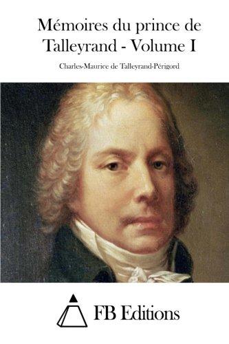9781511536424: Mémoires du prince de Talleyrand - Volume I