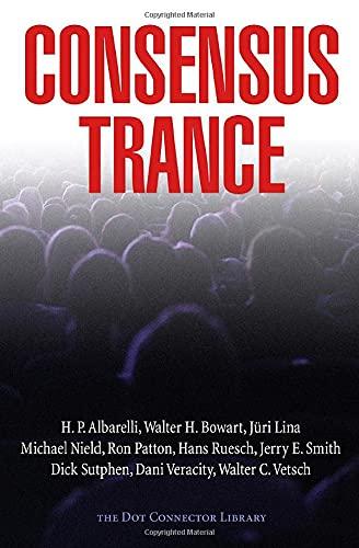 Consensus Trance: Bondarovski, Paul; Bowart,