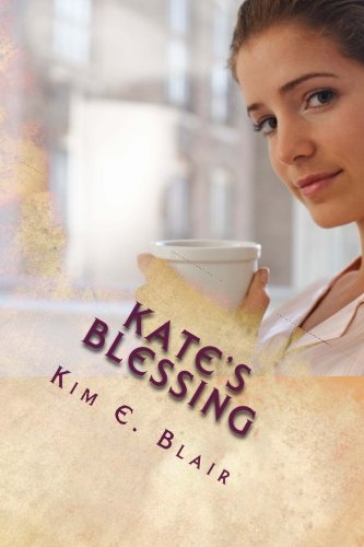 9781511536707: Kate's Blessing: Love Conquers All Book 1 (Volume 1)