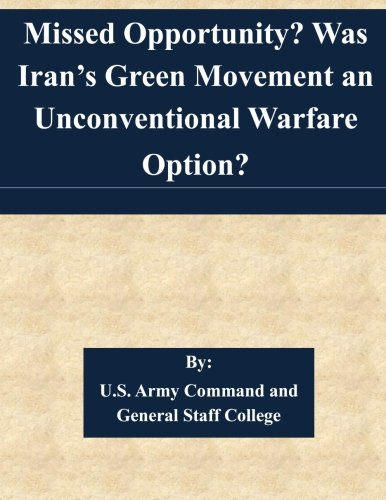 9781511537155: Missed Opportunity? Was Iran's Green Movement an Unconventional Warfare Option?