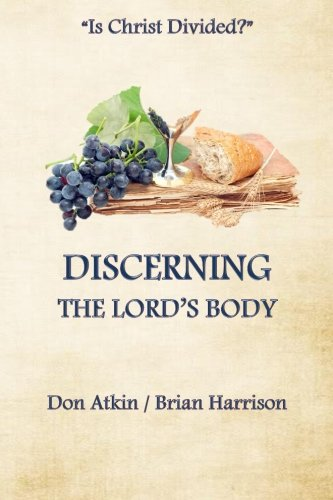 Discerning the Lord's Body: Atkin, Don; Harrison, Brian