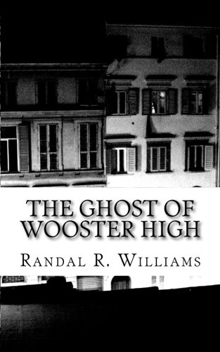 9781511539876: The Ghost of Wooster High