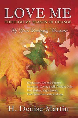 9781511540292: Love Me Through My Season of Change My Years Leading to Menopause: My Years Before Menopause