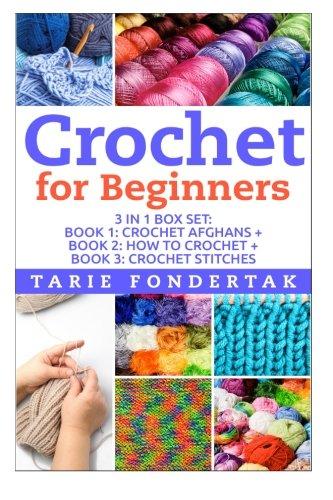 9781511541077: Crochet For Beginners: Book 1:Crochet Afgahns + Book 2: How to Crochet + Book 3: Crochet Stitches (Crochet - How to Crochet - Crochet for Beginners - ... Patterns - Crochet Books - Crochet Secrets)