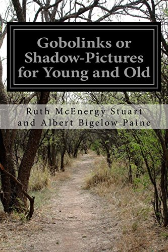Gobolinks or Shadow-Pictures for Young and Old: Ruth McEnergy Stuart
