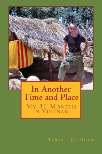 9781511542128: In Another Time and Place: My 31 Months in Vietnam