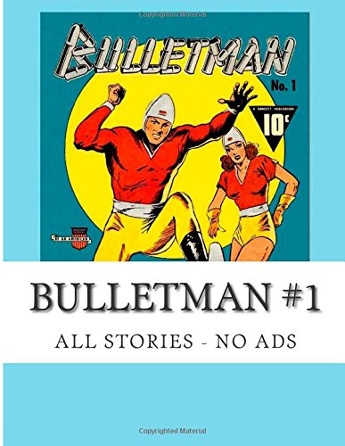 9781511542227: Bulletman #1: All Stories - No Ads
