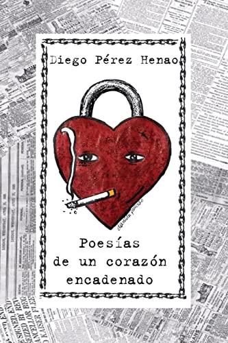 9781511542302: Poesías de un corazón encadenado (Spanish Edition)