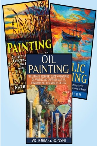 9781511542418: Painting: 3 in 1 Masterclass Box Set: Book 1: Painting + Book 2: Acrylic Painting + Book 3: Oil Painting (Nutribullet - Nutribullet Recipes - ... Nutribullet Smoothies - Nutribullet Cookbook)