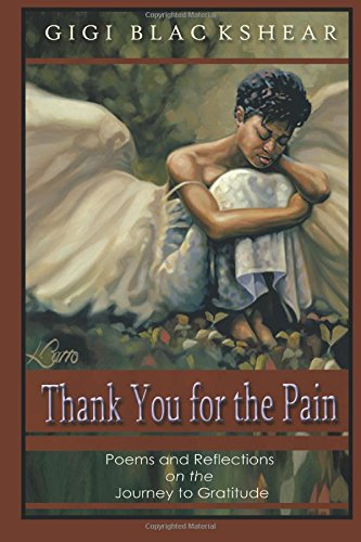 9781511542807: Thank You For The Pain: Poems and Reflections on the Journey to Gratitude