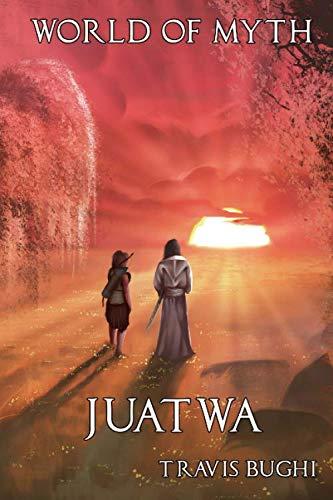 9781511543705: Juatwa (World of Myth) (Volume 5)