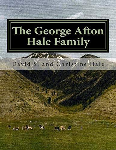 9781511544221: The George Afton Hale Family: Their Story, Lives Well Lived