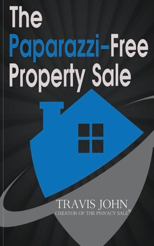 9781511544351: The Paparazzi-Free Property Sale: The Celebrity's Guide To Selling Real Estate Under The Radar