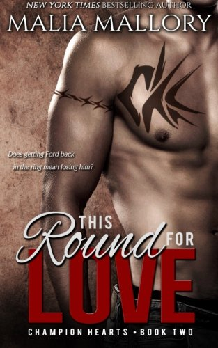 9781511545938: This Round for Love: (MMA Sports Romance) (Champion Hearts) (Volume 2)