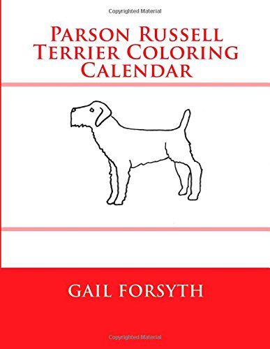 9781511546195: Parson Russell Terrier Coloring Calendar
