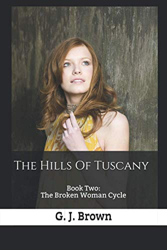 9781511546676: The Hills Of Tuscany: Book Two: The Broken Woman Cycle (Volume 2)